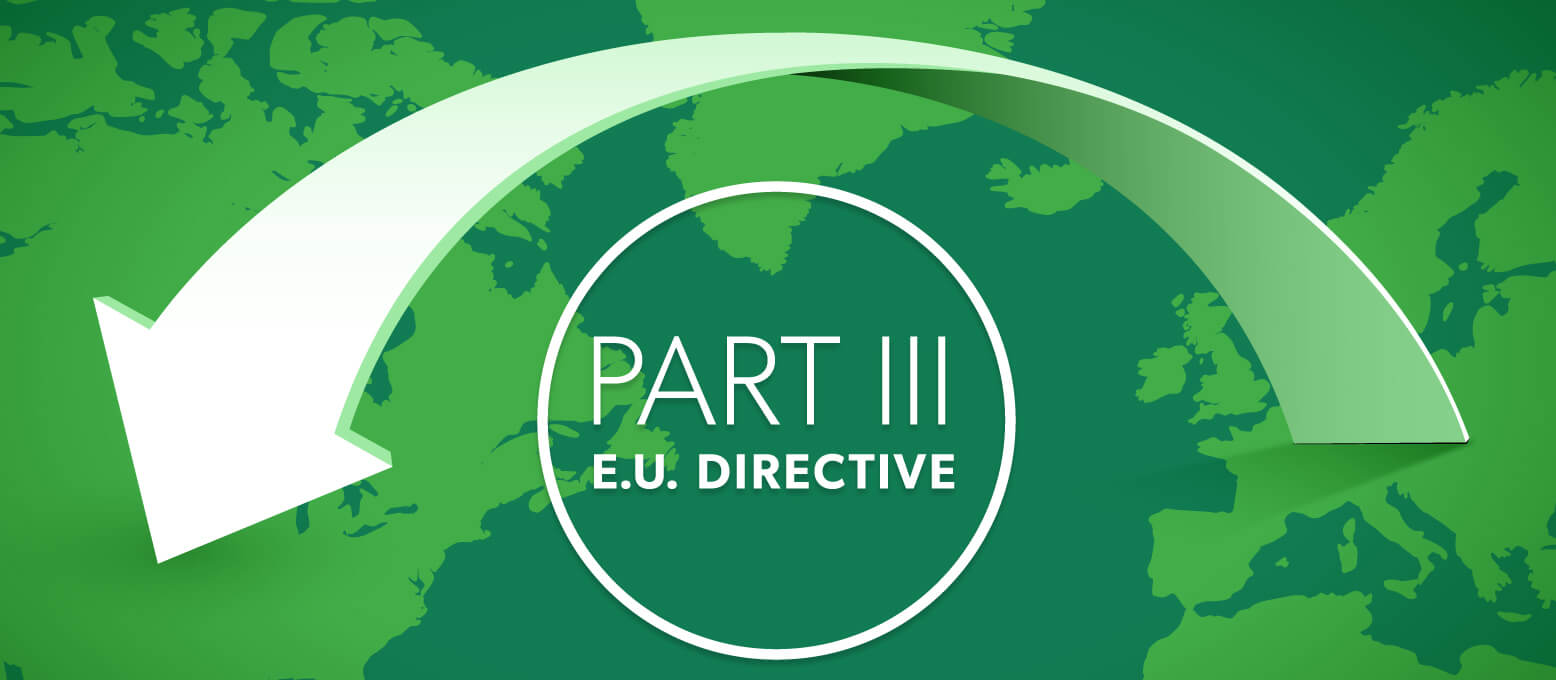 Crossing the Atlantic: the E.U. Directive Part III