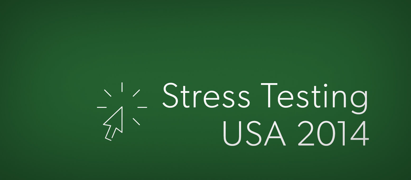 What we learned at Stress Testing USA 2014