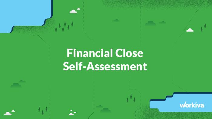 workiva financial close self-assessment