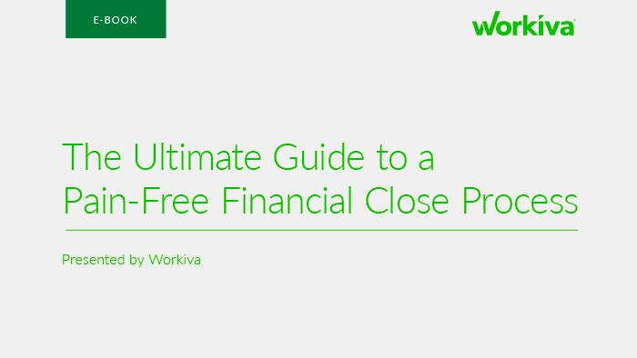 The Ultimate Guide to a Pain-Free Financial Close Process