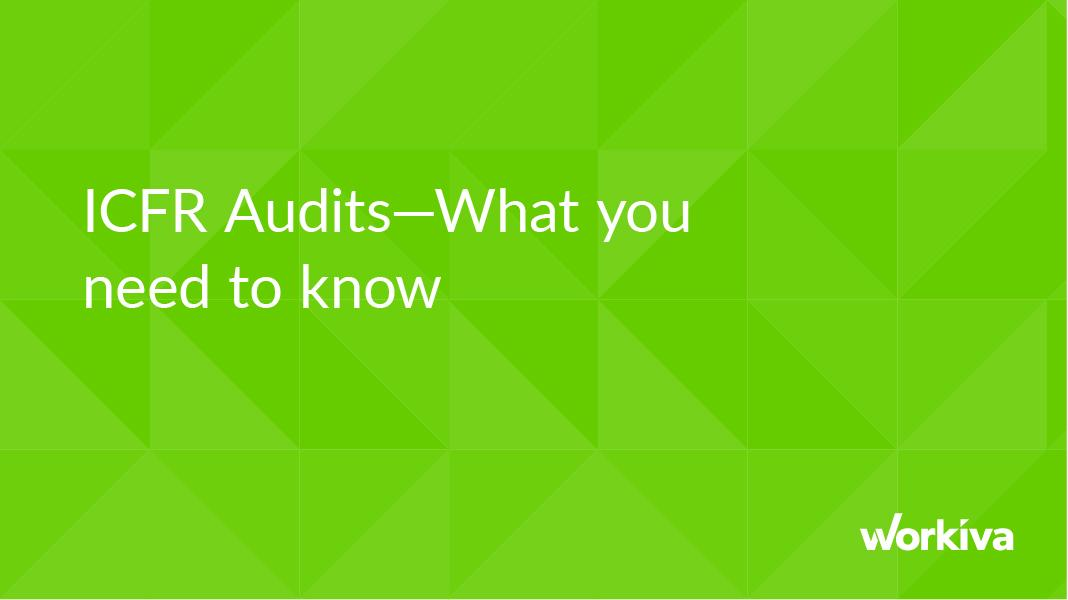 ICFR Audits—What You Need to Know