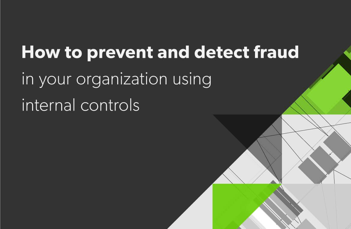 prevent and detect fraud using internal controls