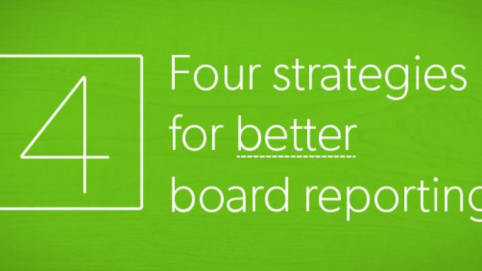 Four strategies for better board reporting